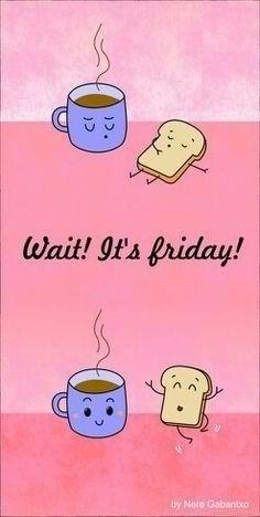 Friday Espere que é sexta feira
