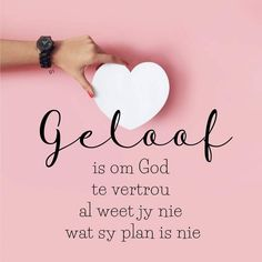 Geloof is.om God te vertrou al weet jy nie wat sy plan is nie Glitter Paint For Walls, Inspirational Qoutes, Afrikaans Quotes, Christian Messages, Good Morning Quotes, Wisdom Quotes, Verses, Give It To Me, Spirituality