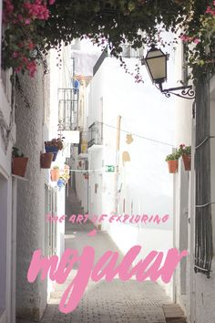 Memories from Mojácar (Andalusia, Spain) // The Art of Exploring