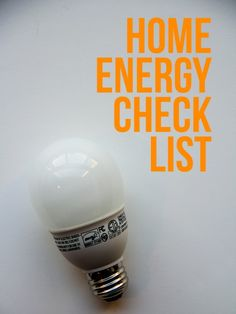 Printable checklist to make sure your house is energy efficient. A great tool if you're not quite sure where to start!