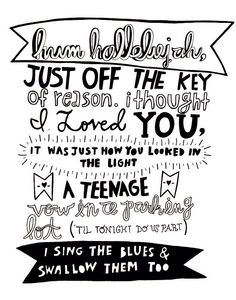"Fall out boy lyrics Hum hallelujah ""A teenage vow in the parking lot, til tonight do us part"" reminds me of Paper Towns. :3"