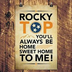 Rocky Top you'll always be HOME sweet HOME to me!
