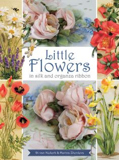Little Flowers in silk and organza ribbon by Di van Niekerk and Marina Zherdeva