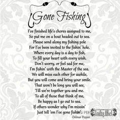 Gone Fishing Poem - Bereavement - Mourning - Sympathy - Grief - Funeral (Svg, Pdf, Eps, Png Digital File Vector Graphic) Grief Poems, Prayer Poems, Funeral Poems, Funeral Speech, Funeral Food, Be My Hero, Sympathy Quotes, Sympathy Cards, Miss You Dad