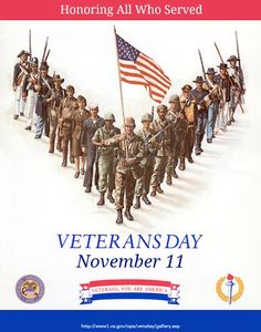 """Nov 11: Veterans Day poster via US Dept of Veterans Affairs. Honoring all who served.  """"In war, there are no unwounded soldiers."""" - José Narosky.  """"When our perils are past, shall our gratitude sleep? """" - George Canning.  """"How important it is for us to recognize and celebrate our heroes and she-roes!"""" —Maya Angelou ... Recognize, remember and thank a veteran today.  And peace to all ..."""