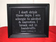 Sobriety Quote Funny Robert Downey Jr. Handcuffs  framed embroidery 8x10- adjustable in color. $30.00, via Etsy.