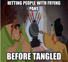 Emperors New Groove: Hitting people with frying pans before Tangled. Arn't Disney memes great??