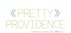 Pretty Providence. Look stylish, live well, eat well and play a lot without spending tons of money!