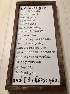 Id Choose You Sign Wedding Gift Anniversary Gift Valentines Day Gift Rustic Wood Sign Hand Painted Sign Framed Sign I Choose You Farmhouse Style, Farmhouse Decor, Rustic Style, Id Choose You, I Choose You Quotes, First Home, My New Room, Just In Case, Diy Home Decor