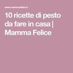 10 ricette di pesto da fare in casa | Mamma Felice