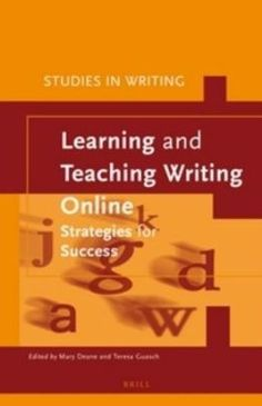 Learning and teaching writing online : strategies for success / edited by Mary Deane, Teresa Guasch - Leiden : Brill, cop. 2015