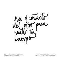 Usa el contacto del piso para sentir tu cuerpo.  #InspirahcionesDiarias @CandiaRaquel  Inspirah mueve y crea la realidad que deseas vivir subscribiéndote gratis a las videoinspirahciones semanales por email en:  http://ift.tt/1LPkaRs