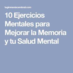 10 Ejercicios Mentales para Mejorar la Memoria y tu Salud Mental
