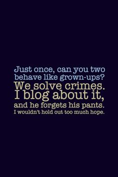 Sherlock. One of my fav quotes
