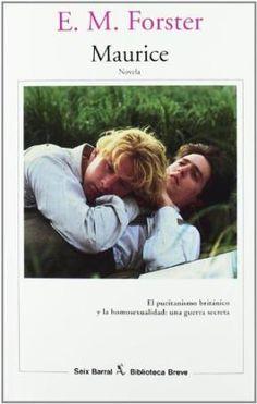 Maurice, de E.M. Forster.  El amor entre dos personas del mismo sexo en una novela sin prejuicios.