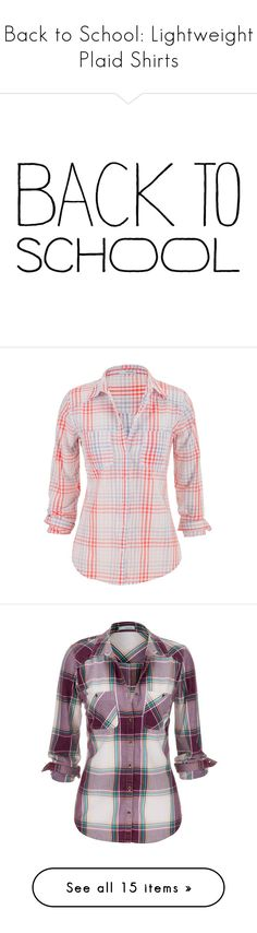 """""""Back to School: Lightweight Plaid Shirts"""" by polyvore-editorial ❤ liked on Polyvore featuring BackToSchool, plaidshirts, words, text, quotes, backgrounds, fillers, back to school, editorial and phrase"""