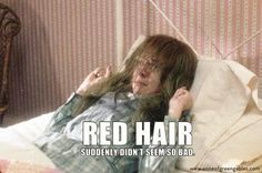 "hehehe,every time i watcch i am always yelling ""no anne! red hair is a gift!!!! i would LOVE your red locks!!!!"" :P"