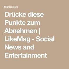 Drücke diese Punkte zum Abnehmen | LikeMag - Social News and Entertainment