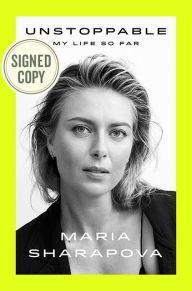 Unstoppable by maria sharpova , ISBN-13: 978-0374279790 9/18/17