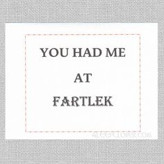 Funny Card for Runners  You Had Me at Fartlek. by 4LEEfClover
