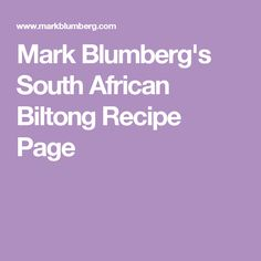 Mark Blumberg's South African Biltong Recipe Page Biltong, Charcuterie, Food Hacks, African, Homemade, Recipes, Attic, Meat, Tips