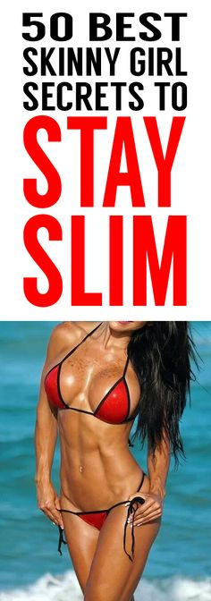 Try These 50 Best Kept Skinny Girl Secrets To Lose Weight And Shed Pounds Fast!