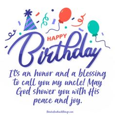 Birthday Blessing for uncle! It's time to celebrate! Give someone a very Happy birthday with these encouraging birthday blessings. These are great to write on birthday cards and make the birthday person feel special. Every happy birthday blessing can also be used for social media since there are images. Birthday blessings quotes can also be used on birthday gifts. All these Christian Birthday quotes will inspire! #birthday #birthdayblessings #happybirthday Birthday Blessings Christian, Spiritual Birthday Wishes, Happy Birthday Prayer, Free Birthday Wishes, Happy Birthday Wishes Quotes, Birthday Wishes For Myself, Happy Birthday Images, Happy Birthday Cards, Birthday Greetings