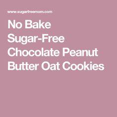 No Bake Sugar-Free Chocolate Peanut Butter Oat Cookies