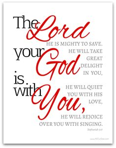 The Lord Your God is with You... ~ Zephaniah 3:17 #freeprintable Wall Art TODAY ONLY 10/15/13! @ AllOurDays.com #31days of Printable Wall Ar...