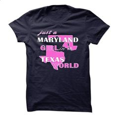 Maryland Girl In A  Taxas World - #blank t shirt #funny t shirts for women. ORDER HERE => https://www.sunfrog.com/Birth-Years/-Maryland-Girl-In-A-Taxas-World-53999634-Guys.html?id=60505