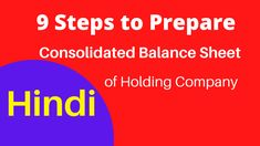 How to Prepare Consolidated Balance Sheet of a Holding Company - Video Tutorial in Hindi Learn Accounting, Accounting Education, Holding Company, Balance Sheet, Student, Learning, Studying, Teaching, Onderwijs