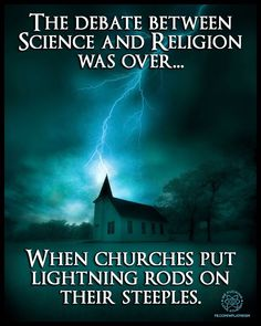 Trust in God they said... except when their loving God's pissed off enough to strike their houses of worship (because churches were the tallest buildings),with thunder and fire to demolish them. Pretty ironic that science was used to save churches, from God?! #WakeUp