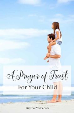 This prayer of trust for your child asks the Lord to prove His trustworthiness to them enabling them to grow deeper in their faith.