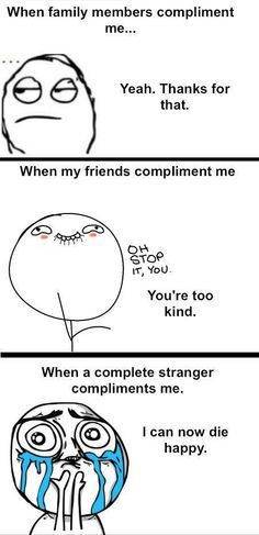 #Funny, #Compliments, #Family, #Friends, #Strangers