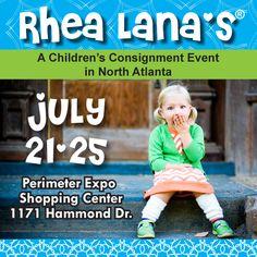 Rhea Lana's of North Atlanta - A Kids Consignment Sale in Atlanta  Sun, July 21 from 12pm-7pm  Mon, July 22 from 10am-8pm  Tue, July 23 from 10am-3pm  HALF PRICE SALE DAYS  Wed, July 24 from 10am-8pm  Thu, July 25 from 10am-5pm