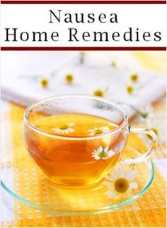 12 Home Remedies For Nausea.... great list of suggestions on this blog