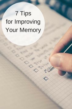 7 Tips for Improving Your Memory  We are all creatures of habit to some degree. We keep our keys and sunglasses in certain places so that we don't have to look for them. We file e-mails and documents in specific folders. We prepare shopping lists. We hand