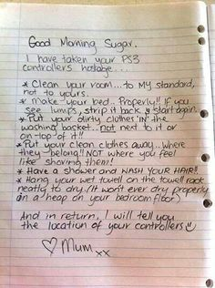 If you want your teenager to clean up the room just take the controls and write a letter with the task requested