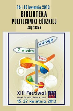 Plakat BPŁ na XIII Festiwal Nauki, Techniki i Sztuki w Łodzi, 15-22 kwietnia 2013 r.