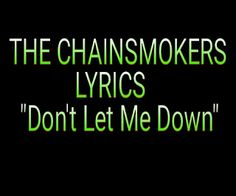 """English, Hindi, Bangla All New Song, Lyrics, Movie, Watch Now Only On Signature Rhythm: THE CHAINSMOKERS LYRICS """"Don't Let Me Down"""" (feat...."""