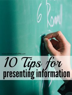 Being able to present information clearly is important in any job. Here are 10 tips to help you get your message across.
