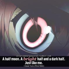 just like me. Yuno Gasai quote from Mirai Nikki - Sheila MacNeil Manga Quotes, Anime Qoutes, Yuno Mirai Nikki, Mirai Nikki Future Diary, Yuno Gasai, Ex Machina, Yandere Simulator, Nikko, Me Me Me Anime