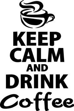 Keurig *Keep Calm And Drink Coffee* Vinyl sticker