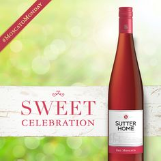 Raise a glass of Sutter Home Red Moscato to toast this #MoscatoMonday