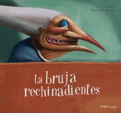La Bruja Rechinadientes/The Tooth Gnashing Witch. Children's Book in Spanish. A Partir del cuento tradicional (from a traditional story) por Tina Meroto. Traditional Stories, Book Cover Design, Childrens Books, Witch, Author, Reading, Movie Posters, Book Covers, Tooth