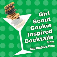 If you think the cookies are delicious, just wait until you add some booze. #GirlScoutCookie #Cocktails from MartiniDiva.Com.