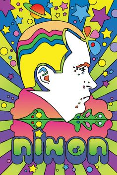 Richard Nixon by Peter Max I don't remember this poster. Nixon and Max together seem very much an oxymoron in my memories of the and North Rhine Westphalia, Chef D Oeuvre, Oeuvre D'art, Peter Max Art, Berlin Brandenburg, Psy Art, Hippie Art, Hippie Peace, Retro Art