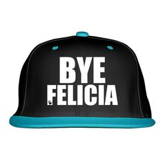 a34dddf9c2e Bye Felicia Snapback Hat (Embroidered)