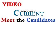 Watch VIDEO of the Bordentown Township election candidates now on BordentownCurrent.com.
