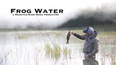 Frog Water - Topwater Fly Fishing for Bass in Oregon A fishing video worth watching - puts why we fish in perspective - Tommy #mommasgotworms